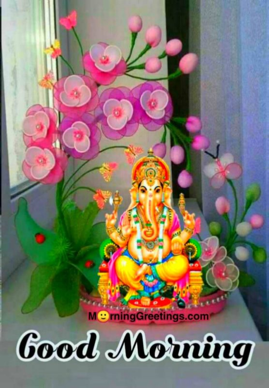 50 Amazing Morning Ganesha Photos - Morning Greetings